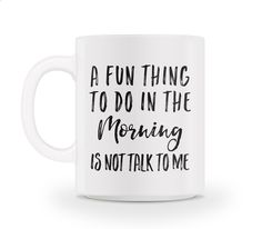 Coffee Mugs - A Fun Thing To Do In The Morning Mug