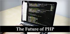 The Future of PHP @Chromeinfotech
