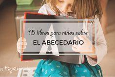 15 Libros sobre el abecedario Montessori Toddler, Conte, Activities, Homeschooling, Books, Inspired, Children's Literature, Toddler Activities, Children's Books