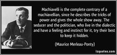 Famous Quotes, Proverbs, & Sayings Maurice Merleau Ponty, Famous Quotes, Proverbs, Philosophy, Mindfulness, Thoughts, Feelings, Sayings, History