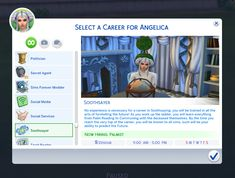 This career allows your sims to work as soothsayers or fortune tellers.