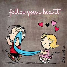 'Follow Your Heart', Sally's in Love with Linus.