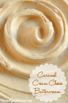 Caramel Cream Cheese Buttercream by WickedGoodKitchen.com ~ Rich, creamy, light & fluffy, packed with flavor, this caramel buttercream has the texture of mousse and tastes like cheesecake with caramel sauce or a caramel sundae! #cake #dessert #filling #frosting #recipe