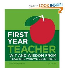 First Year Teacher: Wit and Wisdom from Teachers WhoÂ've Been There