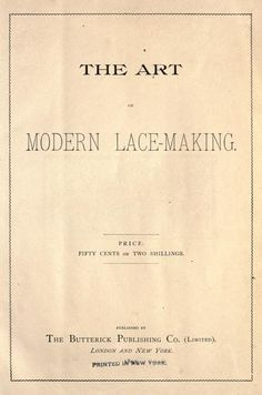 The Art of Modern Lace-Making, published in 1891 Bobbin Lace Patterns, Crochet Doily Patterns, Crochet Doilies, Knitting Books, Crochet Books, Russian Crochet, Irish Crochet, Free Crochet, Romanian Lace