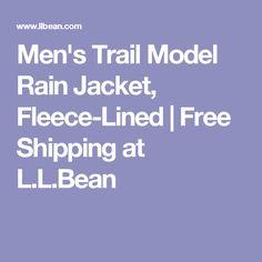 Men's Trail Model Rain Jacket, Fleece-Lined | Free Shipping at L.L.Bean