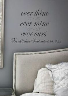 Romantic Ever Thine Ever Mine Ever Ours Vinyl Wall Decal....cute!