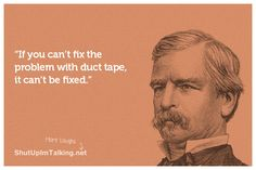 Duct Tape - is there anything it can't do?