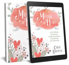 Matters of the Heart: a 52-Week Scripture Memorization Journey for Women (eBook)