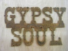 Rusted Rustic Metal  Gypsy Soul  Sign