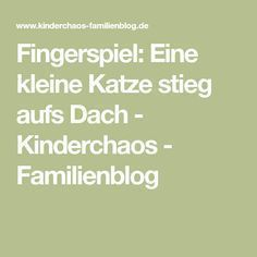 Fingerspiel: Eine kleine Katze stieg aufs Dach - Kinderchaos - Familienblog