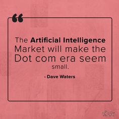 Artificial Intelligence and Machine Learning are booming technologies. Companies are investing millions upon millions of dollars in it as they are aware that these technologies will have a great impact on future. Some of the companies which have already invested in it include Google, Amazon, Intel, Facebook, Uber, Microsoft ... This technology will replace the dot-com era. #ArtificialIntelligence #MachineLearning #DaveWaters #Quotes Artificial Intelligence Course, Intelligence Quotes, Find Quotes, Supply Chain, Steve Jobs, Data Science, Machine Learning, Business Quotes, Uber