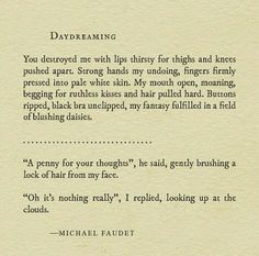 Daydreaming. -micheal faudet