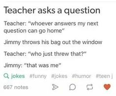 So, my one best friend is named Jimmy and is exactly like this. He would totally do it, too.