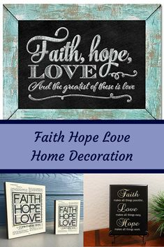 Faith Hope and Love home décor is trendy, cute and unique.  In addition to this faith hope and love décor easily brings inspiration and motivation into your home.  In turn this will help you be more creative and feel more inspired.   This will make your home warm and inviting not to mention get compliments from your family and friends.