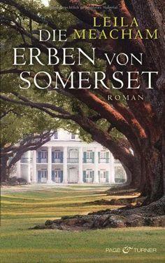 Die Erben von Somerset: Roman: Amazon.de: Leila Meacham, Sonja Hauser: Bücher