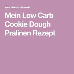 Mein Low Carb Cookie Dough Pralinen Rezept