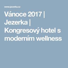 Vánoce 2017   Jezerka   Kongresový hotel s moderním wellness