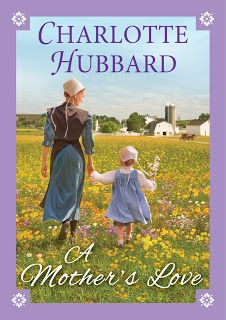 Two Ends of the Pen: #Excerpt: A MOTHER'S LOVE by Charlotte Hubbard