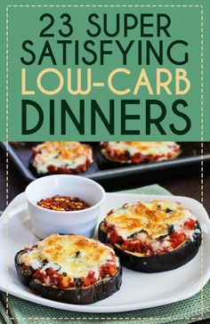 23 Super Satisfying Low-Carb Dinners (Great post from Buzzfeed  and thanks for featuring my Eggplant Pizza!)