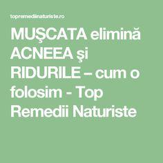MUŞCATA elimină ACNEEA şi RIDURILE – cum o folosim - Top Remedii Naturiste Apothecary, Math Equations, Beauty, Travel, Medicine, Pharmacy, The Body, Beleza, Viajes