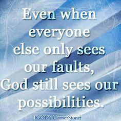 Even when you only see your faults...