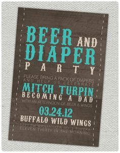 Beer and diaper party!! Such a cute idea. lol i think this would be fun for the daddy and the guys