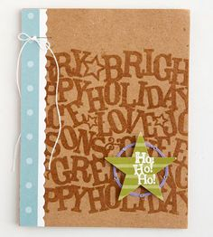 Stamped Christmas Card    Stamp a brown piece of cardstock with a fun holiday greeting. Accent the stamped design with a strip of patterned paper, a die-cut star, and a tiny bow made from string.