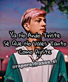"""Ya No Ando Triste Sé Que No Vales Tanto Como Dijiste"" @sevenkayne #sevenkayne #seven #frases #trap #rap #argentina Freestyle Rap, Trap Rap, Pablo Escobar, Sad Love, Crushes, Hip Hop, Tumblr, Men's, Sentimental Quotes"