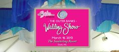 The 2013 Outer Banks Wedding Show Already Dated!