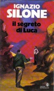 IL SEGRETO DI LUCA – di Ignazio Silone