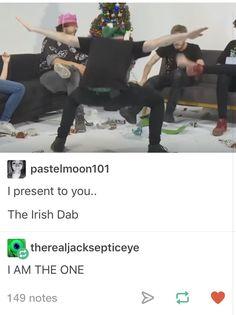 The Irish Dab!!!!!