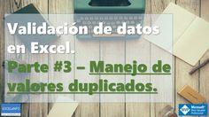 Validación de datos en Excel | Parte #3 | Manejo de valores duplicados |...