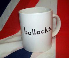 Funny Coffee Mug BOLLOCKS English Tea Cup British Humor by Eyemuse, $12.00