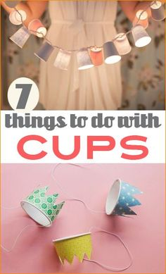 Things to do with Cups.  Fun and easy projects to do with cups.  Arts and crafts for parties and homes using cups.