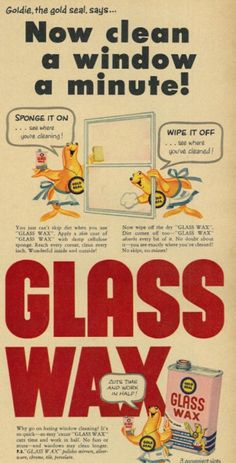 """""""Now Clean a Window a Minute. Vintage Advertisements, Vintage Ads, Hostess Snacks, Glass Wax, Vintage Packaging, Window Cleaner, Seal, How To Apply, Cleaning"""
