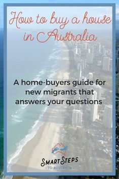 How to buy a house in Australia: A guide for expats. A mortgage broker gives his top borrowing advice for migrants. #emigration #migration #emigrate #migration #relocate #housebuying #Australia