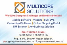 Multicore Solutions is a leading software development company Jalgaon. We provide services like mobile app development, website development, Ecommerce Shopping App, Online Class App, Customize Software, MCQ Online Exam, OEE Software, MLM Software, Biz Analyst, Tally on Mobile