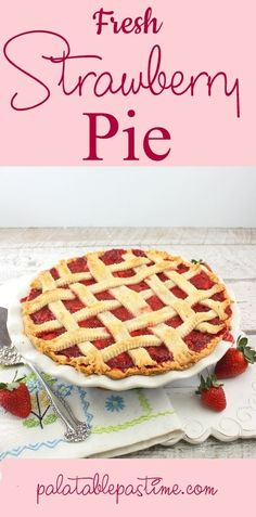 Fresh Spring strawberries gloriously fill this fruity, old-fashioned, lattice top pie. Strawberry Rhubarb Crisp, Strawberry Filling, Party Desserts, Summer Desserts, Fudge Recipes, Dessert Recipes, Easy Lemon Pie, Mini Lemon Meringue Pies, Mint Pie