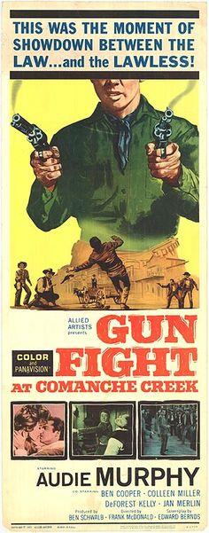 Gunfight at Comanche Creek (1963) Stars: Audie Murphy, Ben Cooper, Colleen Miller, DeForest Kelley, Jan Merlin Jan Merlin