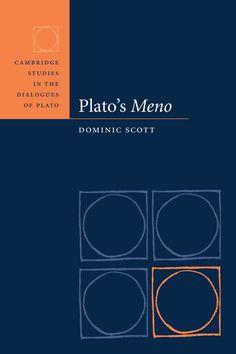 Plato's Meno (Cambridge Studies in the Dialogues of Plato) / Dominic Scott Main Library 184 PLA/SCO
