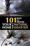 Free Kindle Book -   101 Ways to Prepare Your Home for a Natural Disaster Check more at http://www.free-kindle-books-4u.com/crafts-hobbies-homefree-101-ways-to-prepare-your-home-for-a-natural-disaster/
