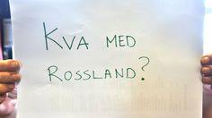 Kva med Rossland? - Strilen.no