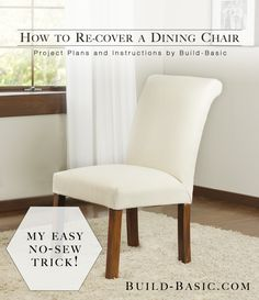 How to Re-Cover Dining Chairs (Without a Sewing Machine)   I've been swooning over this image since I first saw it in a Pottery Barn catalog. The warm wood tones, the chairs' soft linen, the r...