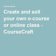 Create and sell your own e-course or online class - CourseCraft