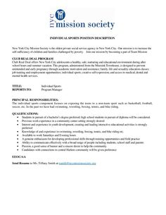 INDIVIDUAL SPORTS POSITION DESCRIPTION  New York City Mission Society is the oldest private social service agency in New York City. Our mission is to increase the self-sufficiency of children and families challenged by poverty. Join our mission by becoming a part of Team Mission  CLUB REAL DEAL PROGRAM  Club Real Deal offers New York City adolescents a healthy, safe, nurturing and educational environment during after school hours and summer vacation. This program, administered from the…