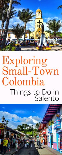 Salento Colombia - The best things to do in Salento. Explore Salento and get a taste of small-town Colombia.