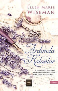 ardimda kalanlar - ellen marie wiseman - arkadya yayinlari  http://www.idefix.com/kitap/ardimda-kalanlar-ellen-marie-wiseman/tanim.asp