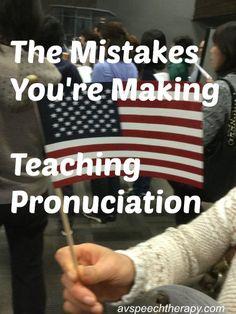 The Mistakes You're Making Teaching English Pronunciation ~ #English…