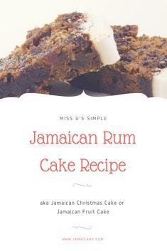 Miss G's Simple Jamaican Rum Cake Recipe – aka Jamaican Christmas Cake or Jamaican Fruit Cake - Christmas Cake Recipe Jamaican Fruit Cake, Jamaican Desserts, Rum Fruit Cake, Jamaican Dishes, Jamaican Recipes, Jamaican Black Cake Icing Recipe, Fruit Cake Recipe With Rum, Caribbean Fruit Cake Recipe, Rum Cake Recipe Easy
